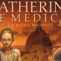 Catherine de Médicis, la reine maudite T1 – Mogavino, Delalande, Gomez