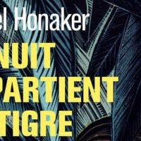 La nuit appartient au tigre -  Michel Honaker