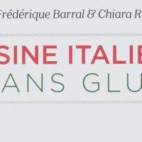 Cuisine italienne et sans gluten! - Frédérique Barral et Chiara Russo