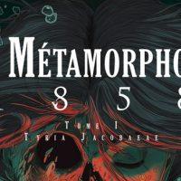 Les métamorphoses 1858 (tome 1) – Alexie Durand et Sylvain Ferret