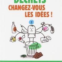 Déchets: changez-vous les idées – Isabelle Bellin et Christian Duquennoi