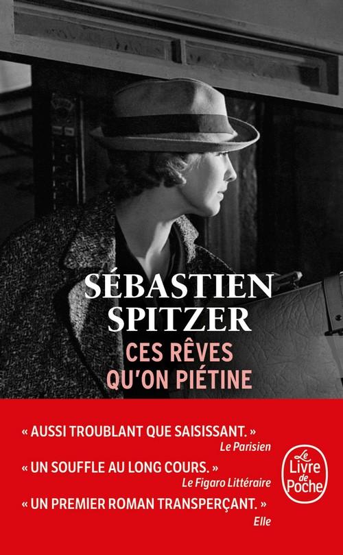 Ces rêves qu'on piétine Sébastien Spitzer
