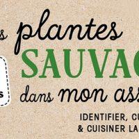 Des plantes sauvages dans mon assiette – Caroline Calendula et Émilie Cuissard