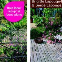 Du bois pour aménager mon jardin! - Brigitte Lapouge-Déjean et Serge Lapouge
