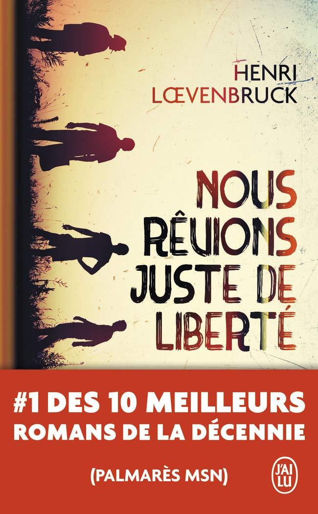 Nous rêvions juste de liberté – Henri Lœvenbruck