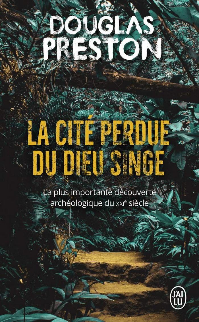 La Cité perdue du dieu singe – Douglas Preston