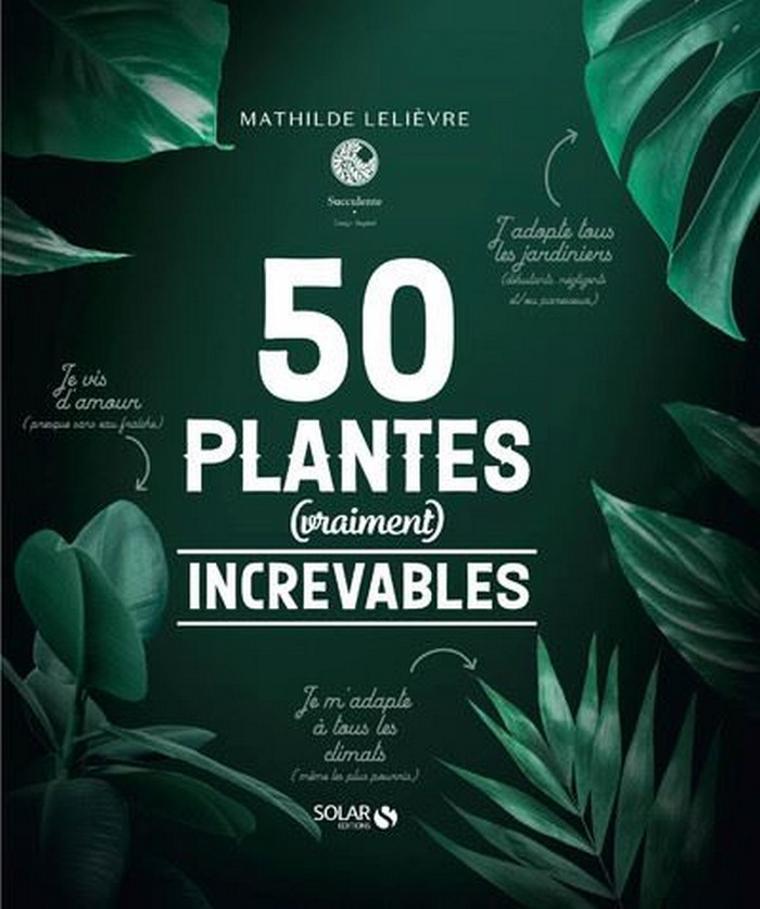 50 plantes (vraiment) increvables livre