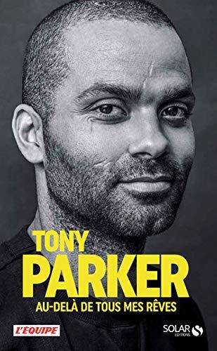 Au-delà de tous mes rêves - Tony Parker