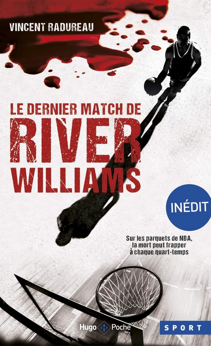 Le dernier match de River Williams – Vincent Radureau
