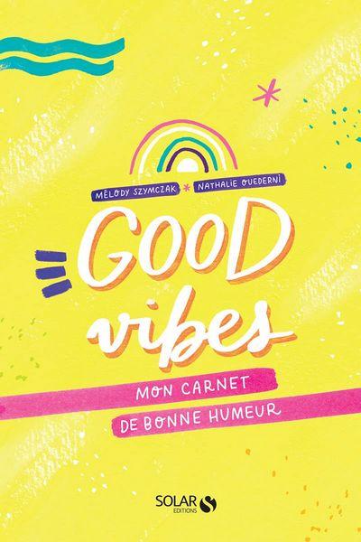 Good vibes - Mon carnet de bonne humeur